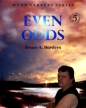 Even Odds (Wynn Garrett Series #5)